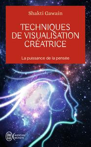 TECHNIQUES DE VISUALISATION CREATRICE - AVENTURE SECRETE - T3853 - LA PUISSANCE DE LA PENSEE