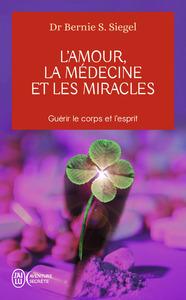 L'AMOUR LA MEDECINE ET LES MIRACLES