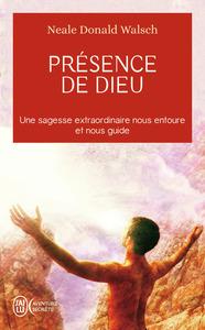 PRESENCE DE DIEU - UNE SAGESSE EXTRAORDINAIRE NOUS ENTOURE ET NOUS GUIDE