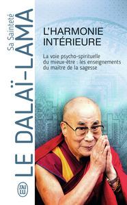 L'HARMONIE INTERIEURE - LA VOIE PSYCHO-SPIRITUELLE DU MIEUX-ETRE : LES ENSEIGNEMENTS DU MAITRE DE LA