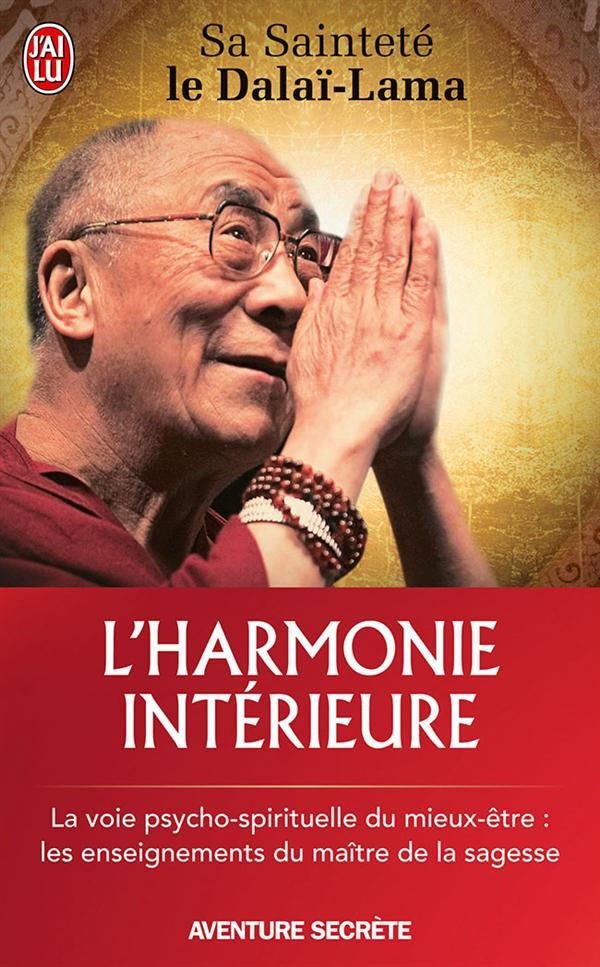 L'HARMONIE INTERIEURE - DOCUMENT - T7472 - LA VOIE PSYCHO-SPIRITUELLE DU MIEUX-ETRE : LES ENSEIGNEME