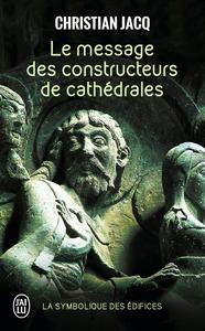 LE MESSAGE DES CONSTRUCTEURS DE CATHEDRA