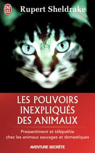LES POUVOIRS INEXPLIQUES DES ANIMAUX - PRESSENTIMENT ET TELEPATHIE CHEZ LES ANIMAUX SAUVAGES ET DOME