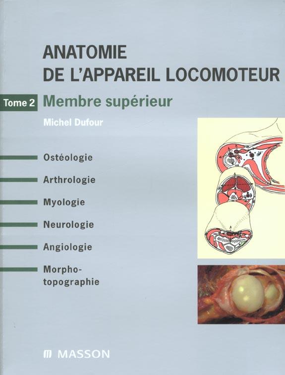 ANATOMIE DE L'APPAREIL LOCOMOTEUR T.2 MEMBRE SUPERIEUR