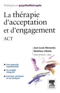 LA THERAPIE D'ACCEPTATION ET D'ENGAGEMENT
