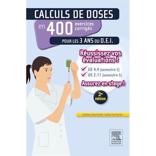 CALCULS DE DOSES EN 400 EXERCICES CORRIGES POUR LES 3 ANS DU D.E.I.