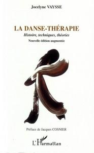 DANSE THERAPIE HISTOIRE TECHNIQUES THEORIES NOUVELLES EDITIO