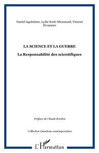 SCIENCE ET LA GUERRE LA RESPONSABILITE DES SCIENTIFIQUES