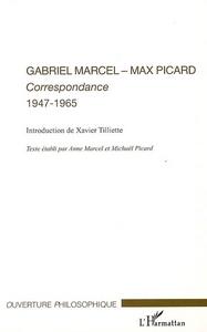 GABRIEL MARCEL - MAX PICARD CORRESPONDANCE 1947-1965