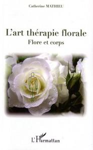 ART THERAPIE FLORALE FLORE ET CORPS