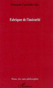 FABRIQUES DE L'INSECURITE