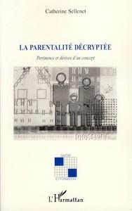 PARENTALITE DECRYPTEE PERTINENCE ET DERIVES D'UN CONCEPT