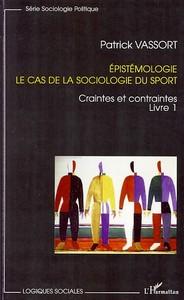 EPISTEMOLOGIE (LIVRE 1) LE CAS DE LA SOCIOLOGIE DU SPORT