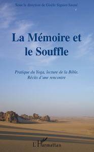 MEMOIRE ET LE SOUFFLE PRATIQUE DU YOGA LECTURE DE LA BIBLE RECITS D'UNE RENCONTRE