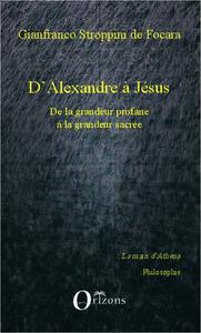 D'ALEXANDRE A JESUS DE LA GRANDEUR PROFANE A LA GRANDEUR SACREE