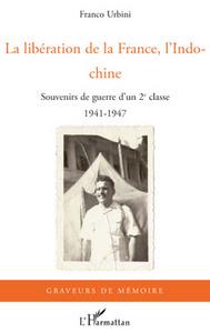 XXXXLIBERATION DE LA FRANCE L'INDOCHINE (LA) XXXXSOUVENIRS D'UN DEUXIEME CLASSE 1941-1947