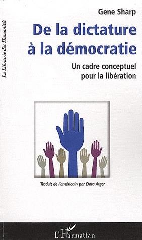 DE LA DICTATURE A LA DEMOCRATIE UN CADRE CONCEPTUEL POUR LA LIBERATION