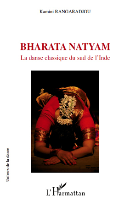BHARATA NATYAM LA DANSE CLASSIQUE DU SUD DE L'INDE