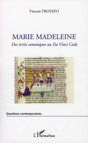 MARIE MADELEINE DES ECRITS CANONIQUES AU DA VINCI CODE