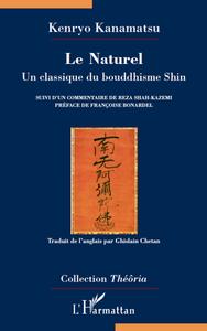 NATUREL UN CLASSIQUE DU BOUDDHISME SHIN SUIVI D'UN COMMENTAIRE DE REZA SHSH KAZEMI