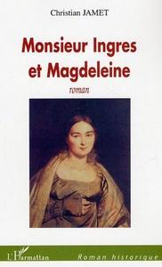 Monsieur Ingres et Magdeleine