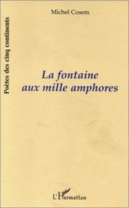 LA FONTAINE AUX MILLE AMPHORES