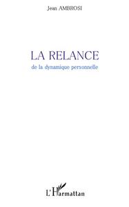 RELANCE DE LA DYNAMIQUE PERSONNELLE