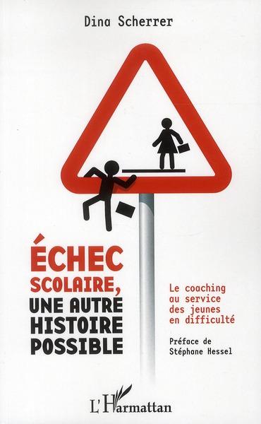 ECHEC SCOLAIRE UNE AUTRE HISTOIRE POSSIBLE LE COACHING AU SERVICE DES JEUNES EN DIFFICULTE