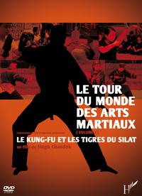 DVD TOUR DU MONDE (VOL 1) DES ARTS MARTIAUX LE KUNG FU ET LES TIGRES DU SILAT