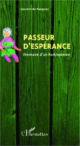 PASSEUR D'ESPERANCE - ITINERAIRE D'UN PARKINSONIEN