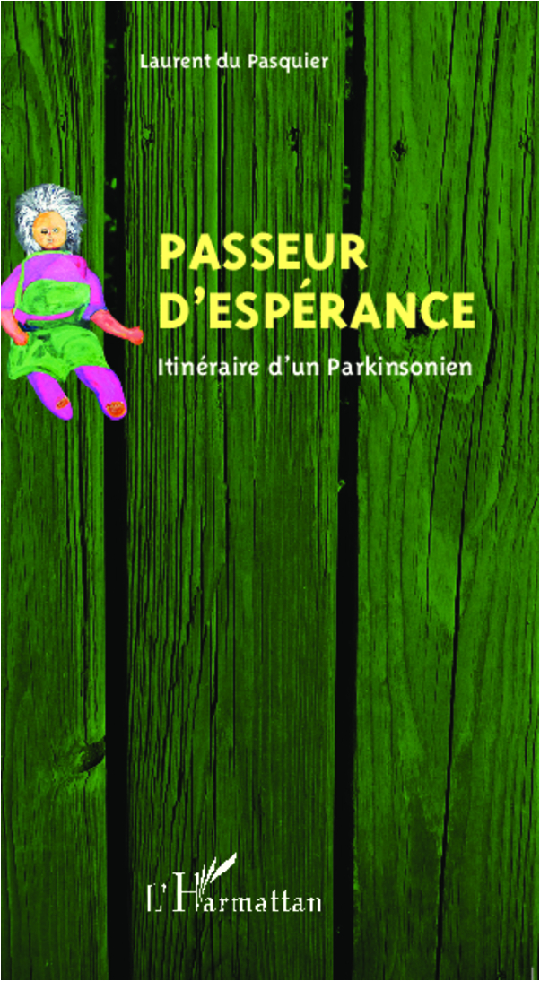PASSEUR D'ESPERANCE ITINERAIRE D'UN PARKINSONIEN