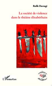 La société de violence dans le théâtre élisabéthain