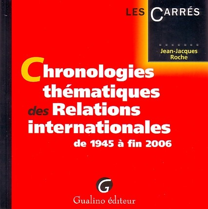 CHRONOLOGIES THEMATIQUES DES RELATIONS INTERNATIONALES DE 1945 A FIN 2006