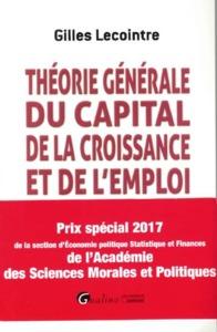 THEORIE GENERALE DU CAPITAL, DE LA CROISSANCE ET DE L'EMPLOI