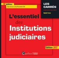 L'ESSENTIEL DES INSTITUTIONS JUDICIAIRES 2016-2017 - 9EME EDITION