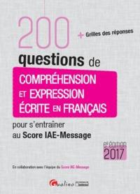 200 QUESTIONS DE COMPREHENSION ET EXPRESSION ECRITE EN FRANCAIS POUR S'ENTRAINER