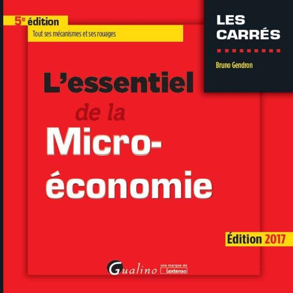 L'ESSENTIEL DE LA MICRO-ECONOMIE - 5EME EDITION