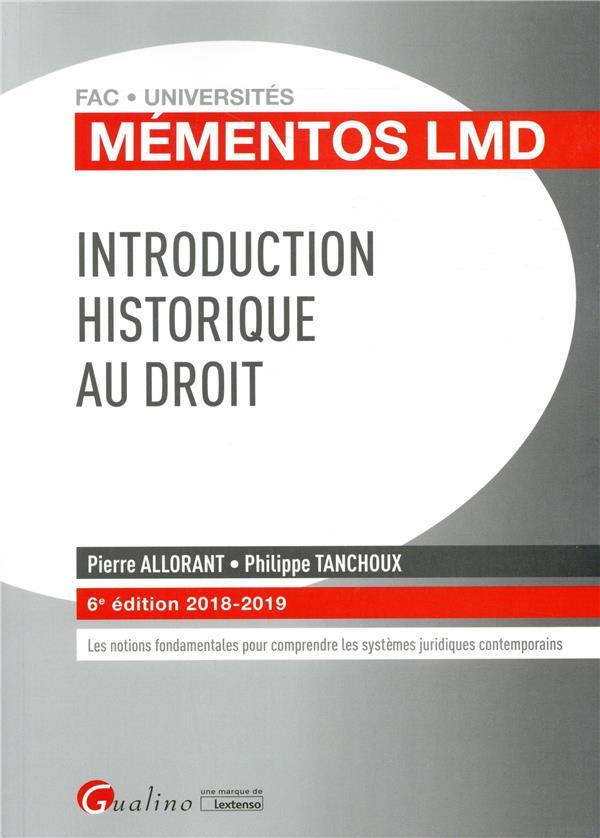 INTRODUCTION HISTORIQUE AU DROIT - 6EME EDITION - LES NOTIONS FONDAMENTALES ET LES REPERES CHRONOLOG