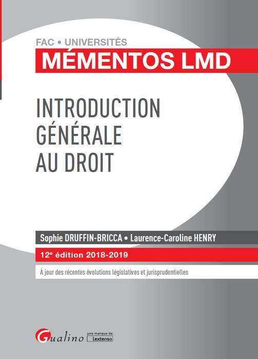 INTRODUCTION GENERALE AU DROIT - 12EME EDITION - SYNTHESE ACCESSIBLE SUR LE DROIT OBJECTIF & LES DRO