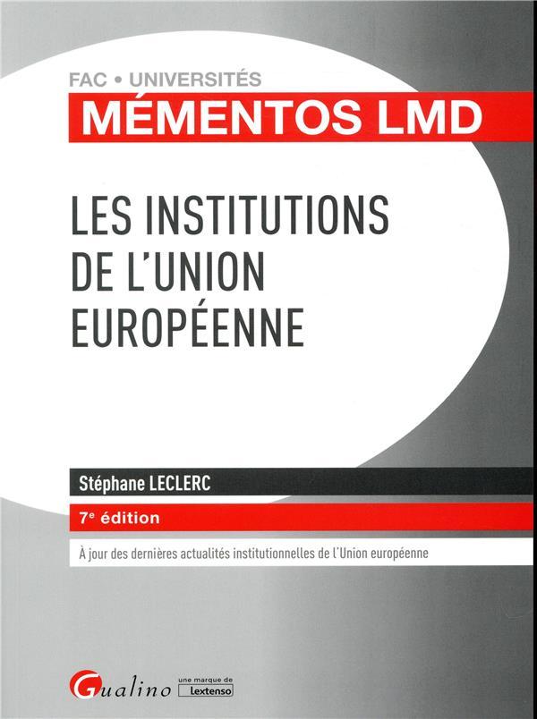 LES INSTITUTIONS DE L'UNION EUROPEENNE - 7EME EDITION