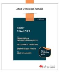 DROIT FINANCIER - 4EME EDITION - ORGANISATION DES MARCHES, INSTRUMENTS FINANCIERS, OPERATIONS DE MAR