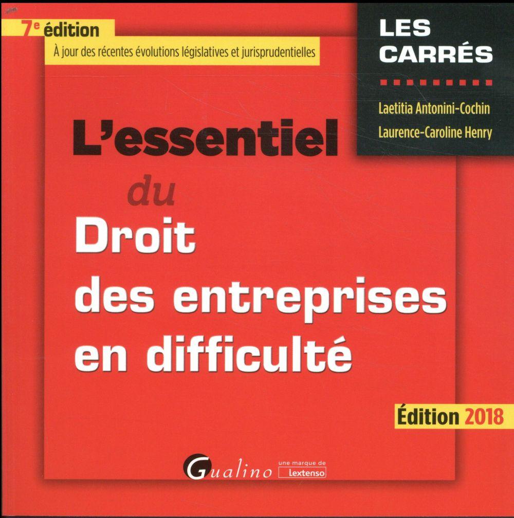 L ESSENTIEL DU DROIT DES ENTREPRISES EN DIFFICULTE 7EME EDITION