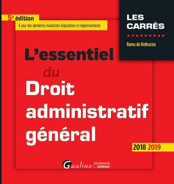 L'ESSENTIEL DU DROIT ADMINISTRATIF GENERAL - 5EME EDITION - INTEGRE LE PROJET DE LOI DE PROGRAMMATIO