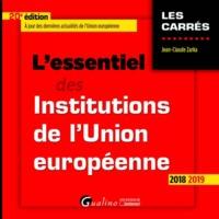 L'ESSENTIEL DES INSTITUTIONS DE L'UNION EUROPEENNE - 20EME EDITION