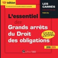 L'ESSENTIEL DES GRANDS ARRETS DU DROIT DES OBLIGATIONS - 10EME EDITION - INTEGRE LES DISPOSITIONS DE