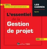 L'ESSENTIEL DE LA GESTION DE PROJET - 12EME EDITION