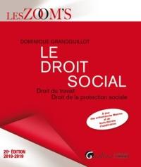 LE DROIT SOCIAL - 20EME EDITION - DROIT DU TRAVAIL - DROIT DE LA PROTECTION SOCIALE
