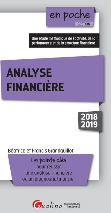 ANALYSE FINANCIERE - 8EME EDITION - LES POINTS CLES POUR REUSSIR UNE ANALYSE FINANCIERE OU UN DIAGNO