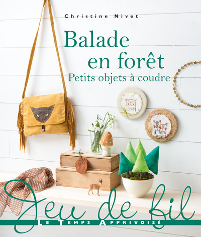 BALADE EN FORET - PETITS OBJETS A COUDRE