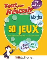 CP MATHS TOUT POUR REUSSIR (50 JEUX)